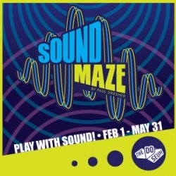 Sound Maze, Play with Sound! Feb. 1 through May 31 at the DoSeum